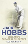 Jack Hobbs - Leo McKinstry