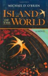 Island of the World - Michael D. O'Brien