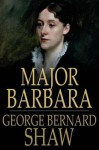 Major Barbara - George Bernard Shaw