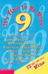 It's Fine To Be Nine - Judy Blume, Jerry Spinelli, Daniel Pinkwater, Patricia MacLachlan