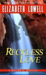 Reckless Love - Elizabeth Lowell