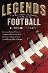 Legends: the Best Players, Games, and Teams in Football - Howard Bryant