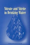 Nitrate and Nitrite in Drinking Water - Subcommittee on Nitrate and Nitrite in D, Committee on Toxicology, National Research Council