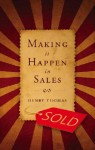 Making It Happen in Sales - Henry Thomas