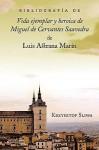 Bibliografa de Vida Ejemplar y Heroica de Miguel de Cervantes Saavedra de Luis Astrana Marn - Krzysztof Sliwa