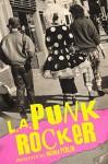 LA Punk Rocker - Brenda Perlin, Mark Barry, Deborah Hernandez-Runions, Cindy Jimenez Mora, Steven E Metz