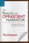 Twenty-First Century Omniscience: Authorship and Narrative Authority in the New Millennium - Paul Dawson