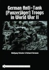 German Anti-Tank (Panzerj'ager) Troops in World War II - Wolfgang Fleischer, Richard Eiermann