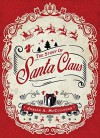 The Story of Santa Claus (Open Book) - Joseph McCullough, Peter Dennis