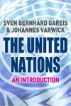 The United Nations - Sven Bernhard Gareis, Johannes Varwick