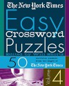 The New York Times Easy Crossword Puzzles Volume 4: 50 Solvable Puzzles from the Pages of The New York Times - The New York Times, Will Shortz