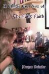 Child's Eye View of the Fairy Faith - Morgan Daimler