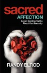 Sacred Affection (7 Exciting Truths about Our Sexuality) - Randy Elrod