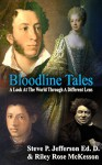 Bloodline Tales: A Look At The World Through A Different Lens - Steve P. Jefferson Ed.D., Riley Rose