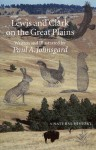 Lewis and Clark on the Great Plains: A Natural History - Paul A. Johnsgard