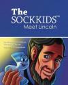 The SockKids Meet Lincoln - Michael John Sullivan, Susan Petrone