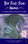 Her True-True Name (Caribbean Writers Series) - Pamela Mordecai