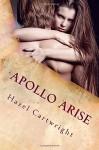Apollo Arise: Holland-Berry (Holland-Saga) (Volume 2) - H Cartwright, L Windom