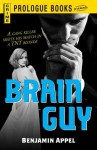 Brain Guy: A Gang Killer Meets His Match in a TNT Blonde - Benjamin Appel