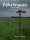 Föhrtrauen: Eine Inselliebe - Melana E. Fischer