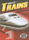 Bullet Trains (Torque Books: World's Fastest) - Denny Von Finn, Full-color photography