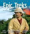 Epic Adventure: Epic Treks - Betty Hagglund, Peter Bull