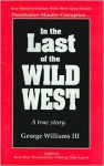 In the Last of the Wild West: A True Story - George Williams