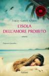 L'isola dell'amore proibito - Tracey Garvis-Graves, Serena Lauzi