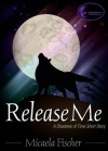 Release Me - Micaela Fischer