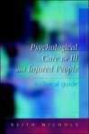 Psychological Care for the Ill and Injured - Keith Nichols