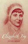 Elizabeth Fry - June Rose