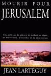 Mourir Pour Jerusalem - Jean Lartéguy