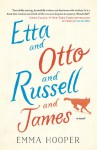 Etta and Otto and Russell and James - Emma Hooper