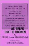 As Bread That Is Broken - Peter G. Van Breemen, Edward Farrell