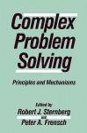 Complex Problem Solving: Principles and Mechanisms - Robert J. Sternberg