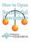 How to Open a Successful Pawnshop - Norman Gornbein, John Harding, May Harding
