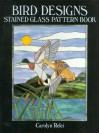 Bird Designs Stained Glass Pattern Book - Carolyn Relei