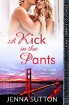 A Kick in the Pants - Jenna Sutton
