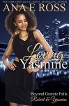 Loving Yasmine: Robert & Yasmine (Beyond Granite Falls Book 1) - Ana E Ross