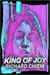King Of Joy - Richard Chiem