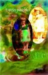 Espejos paralelos - Alicia Morel