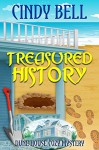 Treasured History (Dune House Cozy Mystery Series Book 3) - Cindy Bell