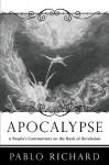 Apocalypse: A People's Commentary on the Book of Revelation - Pablo Richard, Phillip Berryman