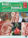 Accent on Christmas and Holiday Ensembles: B-Flat Clarinet/Bass Clarinet - John O'Reilly, Mark Williams