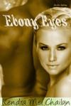 Ebony Eyes - Kendra Chailyn