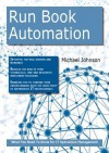 Run Book Automation: What You Need to Know for It Operations Management - Michael Johnson