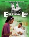The History of Everyday Life - Elaine Landau
