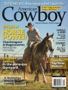 American Cowboy April May 2016 Magazine ORIGINAL HORSE POWER CHUCKWAGONS & STAGECOACHES MOVING THE OLD WEST - Unk, Bob Welch