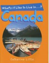 What's It Like to Live In...Canada? - Catherine Little, Stephen Keeler