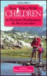 Best Hikes with Children in Western Washington & the Cascades - Joan Burton, Ira Spring, Bob Spring